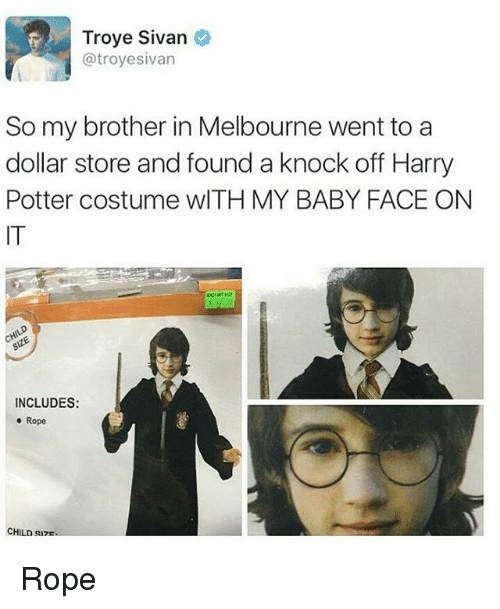 troyesivan: Troye Sivan  troyesivan  So my brother in Melbourne went to a  dollar store and found a knock off Harry  Potter costume wITH MY BABY FACE ON  INCLUDES:  o Rope  CHILD sure. Rope