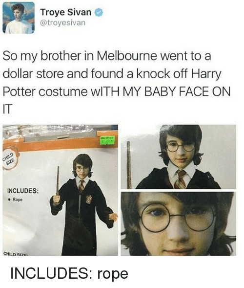 troye sivan: Troye Sivan  @troyesivan  So my brother in Melbourne went to a  dollar store and found a knock off Harry  Potter costume wlTH MY BABY FACE ON  IT  INCLUDES:  e Rope  CHILD SIZ INCLUDES: rope