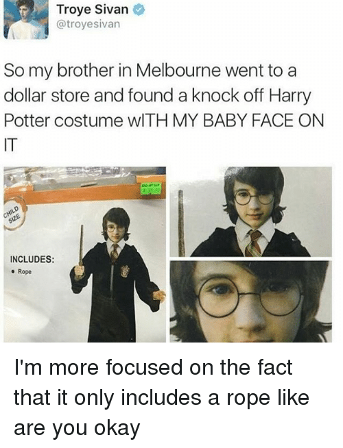 troye sivan: Troye Sivan  @troyesivan  So my brother in Melbourne went to a  dollar store and found a knock off Harry  Potter costume wITH MY BABY FACE ON  IT  INCLUDES:  e Rope I'm more focused on the fact that it only includes a rope like are you okay