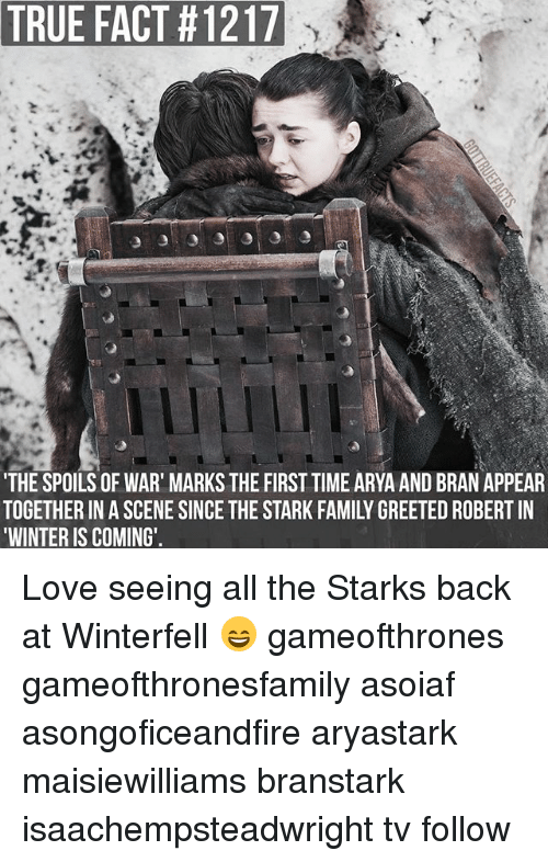 Starked: TRUE FACT #1217  THE SPOILS OF WAR' MARKS THE FIRST TIME ARYA AND BRAN APPEAR  TOGETHER IN A SCENE SINCE THE STARK FAMILY GREETED ROBERT IN  WINTER IS COMING' Love seeing all the Starks back at Winterfell 😄 gameofthrones gameofthronesfamily asoiaf asongoficeandfire aryastark maisiewilliams branstark isaachempsteadwright tv follow
