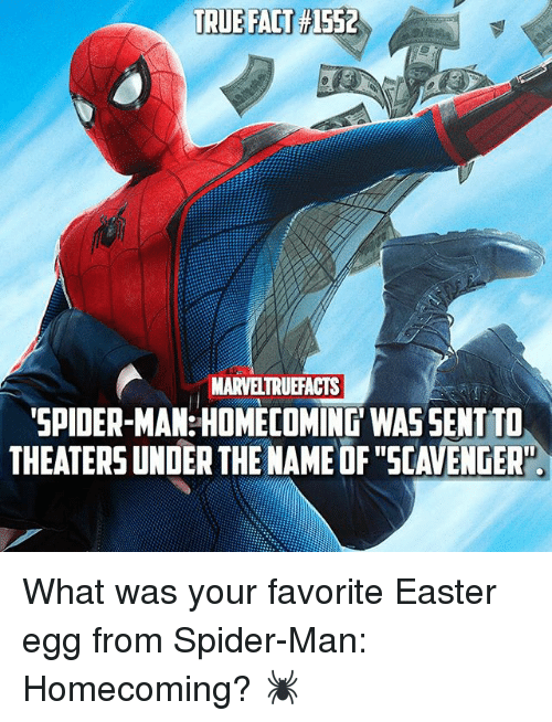 """spider-man-homecoming: TRUE FACT  TRUE FAT 1552  MARVELTRUEFACTS  SPIDER-MAM: HOMECOMING WAS SENT T  THEATERS UNDER THE NAME OF """"SCAVENGER"""" What was your favorite Easter egg from Spider-Man: Homecoming? 🕷"""