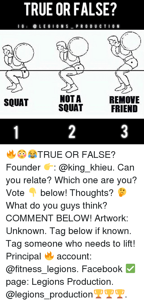 Squating: TRUE OR FALSE?  I  L E G I 0 N S P R O D U CTIO N  NOT A  SQUAT  REMOVE  FRIEND  SQUAT 🔥😳😂TRUE OR FALSE? Founder 👉: @king_khieu. Can you relate? Which one are you? Vote 👇 below! Thoughts? 🤔 What do you guys think? COMMENT BELOW! Artwork: Unknown. Tag below if known. Tag someone who needs to lift! Principal 🔥 account: @fitness_legions. Facebook ✅ page: Legions Production. @legions_production🏆🏆🏆.