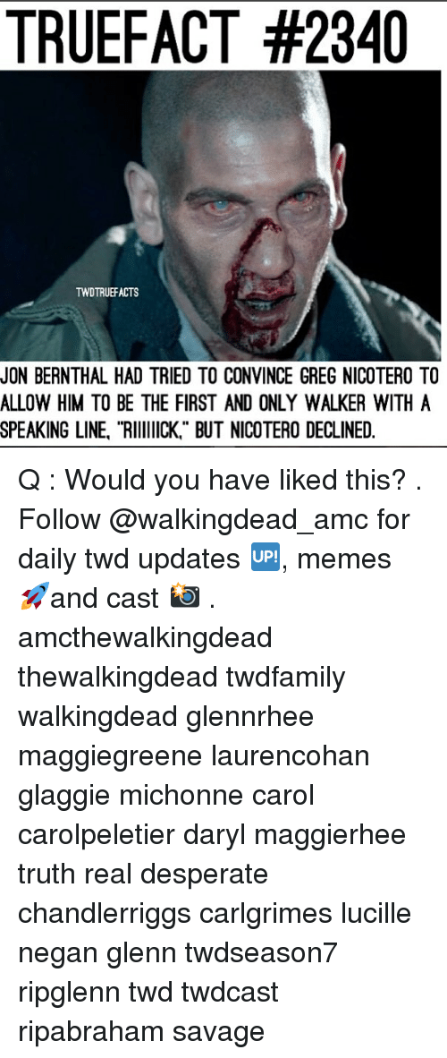 "Carole: TRUEFACT #2340  TWDTRUEFACTS  JON BERNTHAL HAD TRIED TO CONVINCE GREG NICOTERO TO  ALLOW HIM TO BE THE FIRST AND ONLY WALKER WITHA  SPEAKING LINE, ""RIIICK"" BUT NICOTERO DECLINED. Q : Would you have liked this? . Follow @walkingdead_amc for daily twd updates 🆙, memes 🚀and cast 📸 . amcthewalkingdead thewalkingdead twdfamily walkingdead glennrhee maggiegreene laurencohan glaggie michonne carol carolpeletier daryl maggierhee truth real desperate chandlerriggs carlgrimes lucille negan glenn twdseason7 ripglenn twd twdcast ripabraham savage"