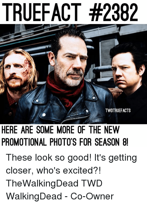 Closers: TRUEFACT #2382  TWDTRUEFACTS  HERE ARE SOME MORE OF THE NEW  PROMOTIONAL PHOTO'S FOR SEASON 8 These look so good! It's getting closer, who's excited?! TheWalkingDead TWD WalkingDead - Co-Owner