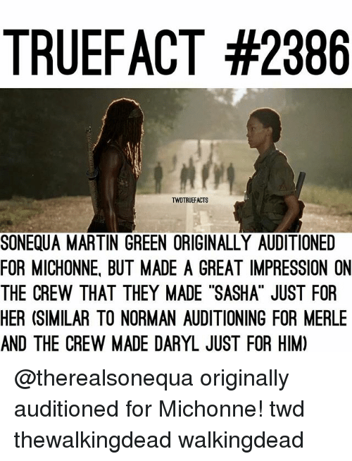 "normans: TRUEFACT #2386  TWDTRUEFACTS  SONEQUA MARTIN GREEN ORIGINALLY AUDITIONED  FOR MICHONNE, BUT MADE A GREAT IMPRESSION ON  THE CREW THAT THEY MADE ""SASHA"" JUST FOR  HER (SIMILAR TO NORMAN AUDITIONING FOR MERLE  AND THE CREW MADE DARYL JUST FOR HIM) @therealsonequa originally auditioned for Michonne! twd thewalkingdead walkingdead"