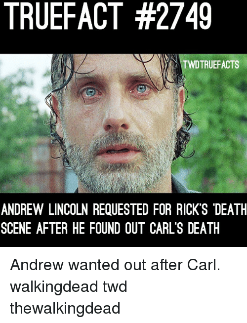 "Truefact: TRUEFACT #2749  TWDTRUEFACTS  ANDREW LINCOLN REQUESTED FOR RICK'S ""DEATH  SCENE AFTER HE FOUND OUT CARL'S DEATIH Andrew wanted out after Carl. walkingdead twd thewalkingdead"