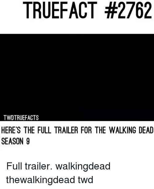 Truefact: TRUEFACT #2762  TWDTRUEFACTS  HERE'S THE FULL TRAILER FOR THE WALKING DEAD  SEASON 9 Full trailer. walkingdead thewalkingdead twd