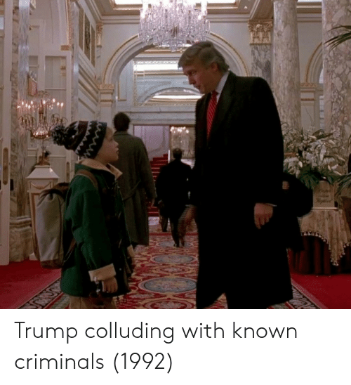 Trump, Criminals, and With: Trump colluding with known criminals (1992)