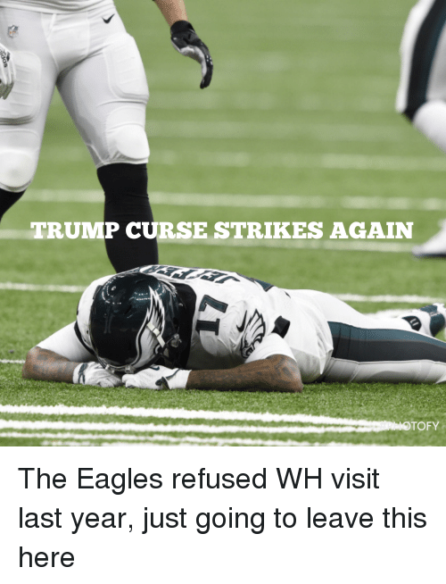 Philadelphia Eagles, Trump, and The Eagles: TRUMP CURSE STRIKES AGAIN  MOTOFY