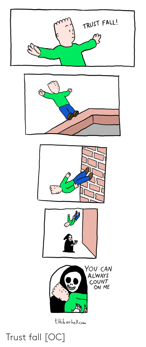 Fall, Com, and Can: TRUST FALL!  YOu CAN  ALWAYS  COUNT  ON ME  tikibarhell.com Trust fall [OC]