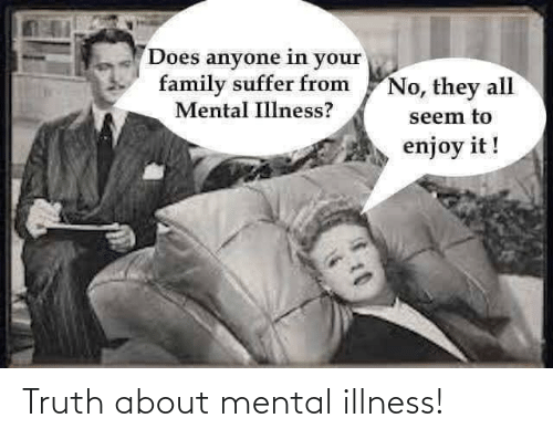 Mental: Truth about mental illness!