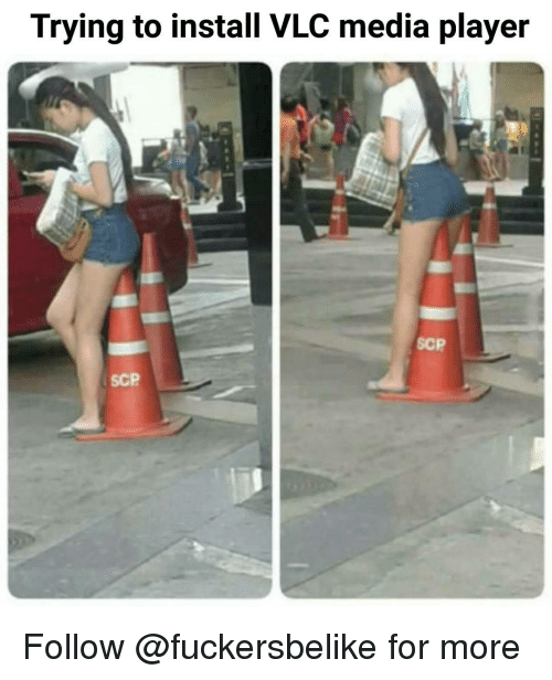 scp: Trying to install VLC media player  SCP  SCP Follow @fuckersbelike for more
