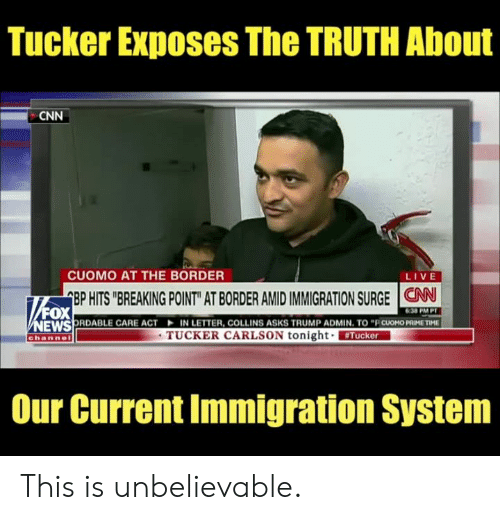 "Immigration: Tucker Exposes The TRUTH About  CNN  CUOMO AT THE BORDER  LIVE  EP HITS ""BREAKING POINT"" AT BORDER AMID IMMIGRATION SURGE 