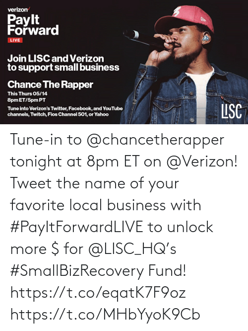 Fund: Tune-in to @chancetherapper tonight at 8pm ET on @Verizon! Tweet the name of your favorite local business with #PayItForwardLIVE to unlock more $ for @LISC_HQ's #SmallBizRecovery Fund! https://t.co/eqatK7F9oz https://t.co/MHbYyoK9Cb