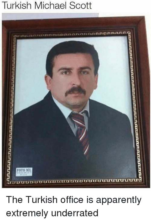 turkish: Turkish Michael Scott  FOTO NIL The Turkish office is apparently extremely underrated