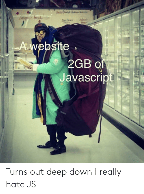 I Really: Turns out deep down I really hate JS