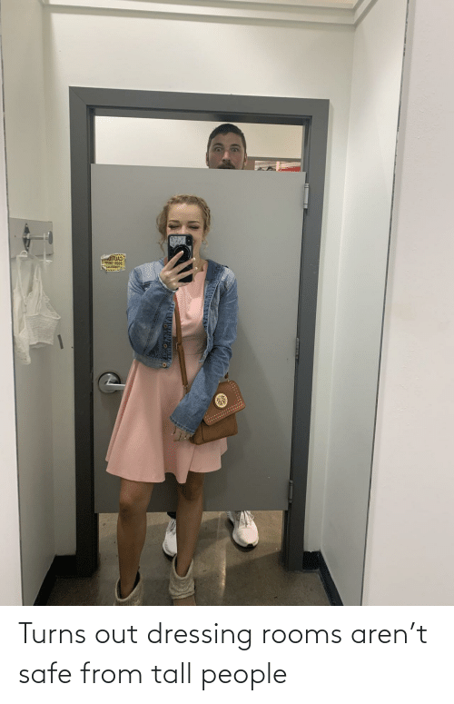 tall: Turns out dressing rooms aren't safe from tall people