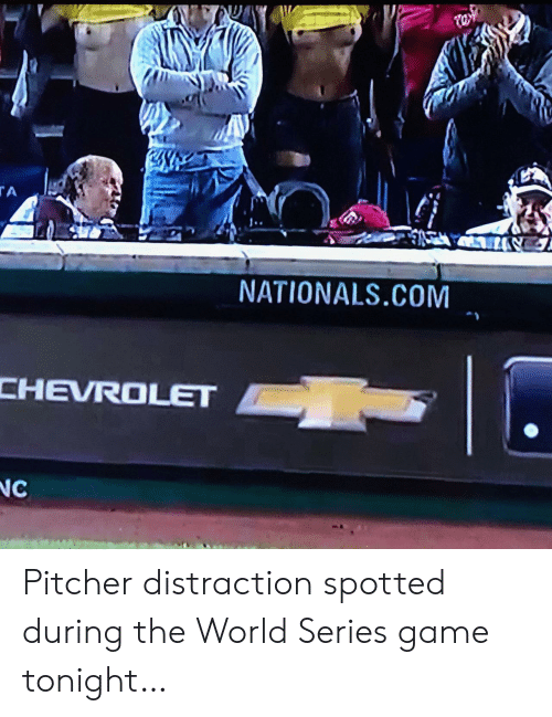 Spotted: tw  TA  NATIONALS.COM  CHEVROLET  NC Pitcher distraction spotted during the World Series game tonight…