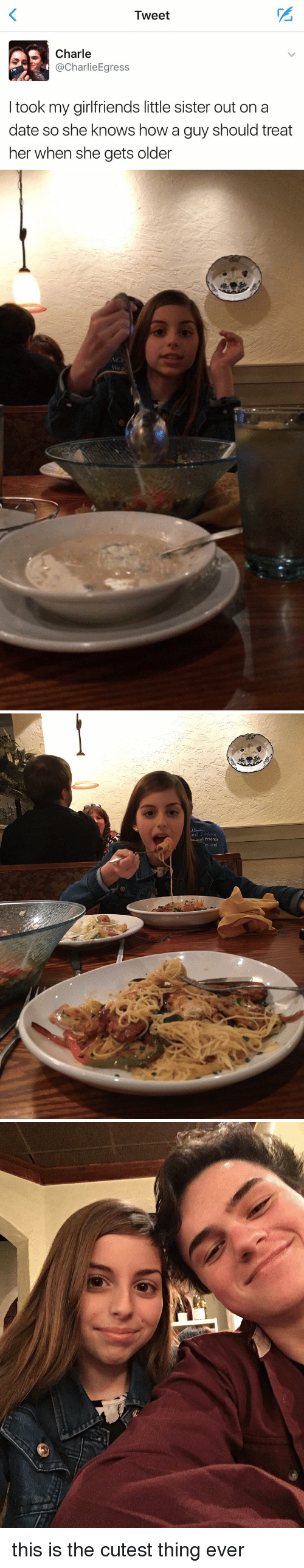 debatable: Tweet  AS Charle  harlie Egress  took my girlfriends little sister out on a  date so she knows how a guy should treat  her when she gets older   and Debate  nd friends  and this is the cutest thing ever