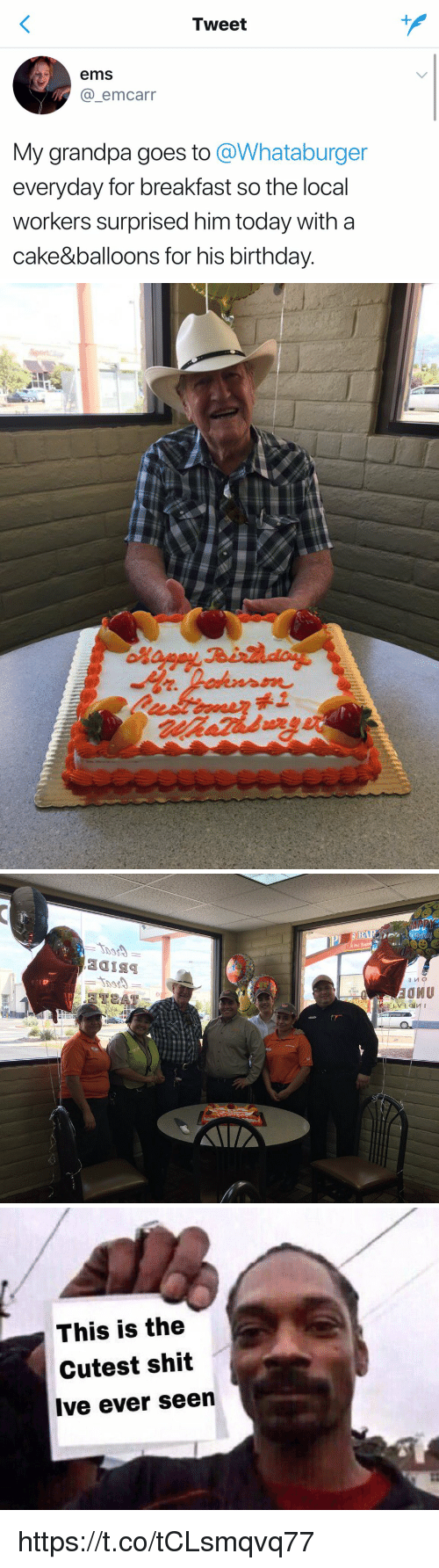 Whataburger: Tweet  ems  @_emcarr  My grandpa goes to @Whataburger  everyday for breakfast so the local  workers surprised him today with a  cake&balloons for his birthday   bBIDE   This is the  Cutest shit  Ive ever seen https://t.co/tCLsmqvq77