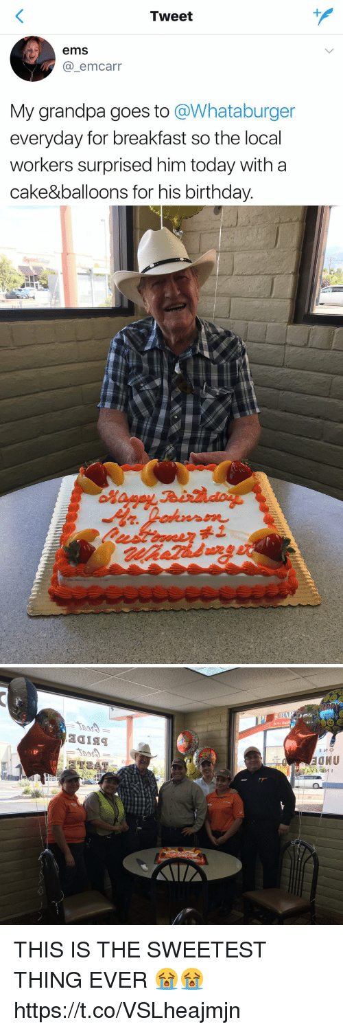 Whataburger: Tweet  ems  @_emcarr  My grandpa goes to @Whataburger  everyday for breakfast so the local  workers surprised him today with a  cake&balloons for his birthday.   Pet  PET  ID TAGS  R LEASE THIS IS THE SWEETEST THING EVER 😭😭 https://t.co/VSLheajmjn