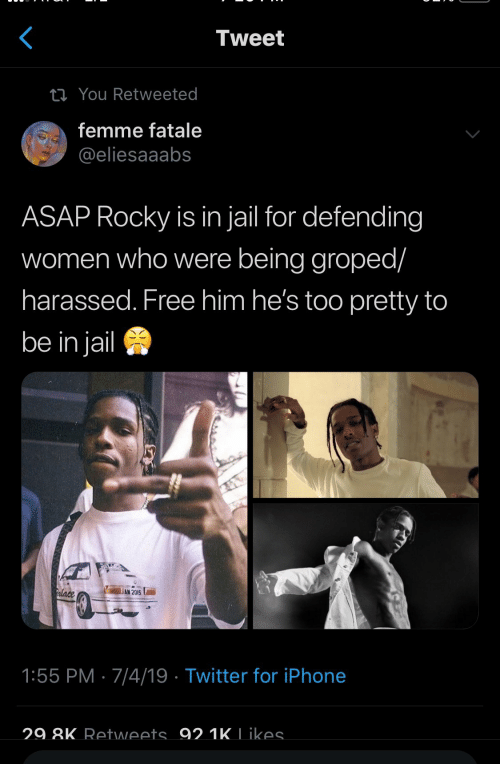 Iphone, Jail, and Rocky: Tweet  i You Retweeted  femme fatale  @eliesaaabs  ASAP Rocky is in jail for defending  women who were being groped/  harassed. Free him he's too pretty to  be in jail  Palace  AN 2015  1:55 PM 7/4/19 Twitter for iPhone  29.8K Retweets 92.1K Likes.