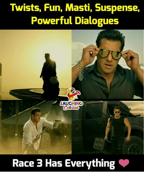 Powerful, Race, and Indianpeoplefacebook: Twists, Fun, Masti, Suspense,  Powerful Dialogues  LAUGHING  Race 3 Has Everything