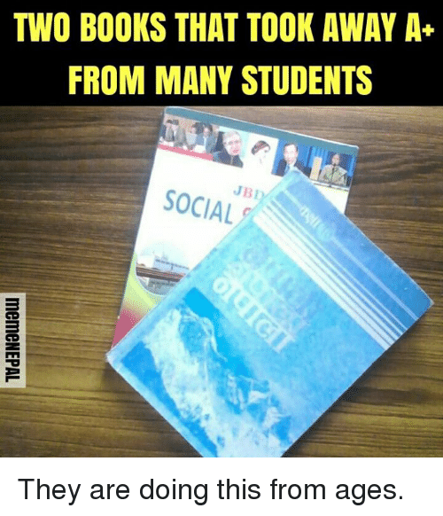 nepali: TWO BOOKS THAT TOOK AWAY A+  FROM MANY STUDENTS  JBL  SOCIAL They are doing this from ages.