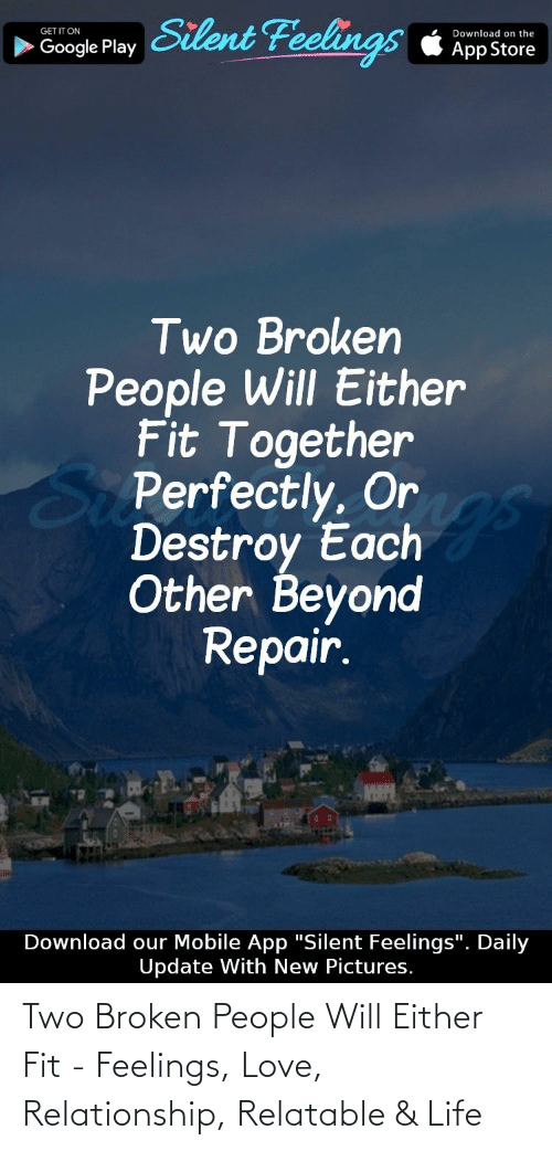 Love Relationship: Two Broken People Will Either Fit - Feelings, Love, Relationship, Relatable & Life