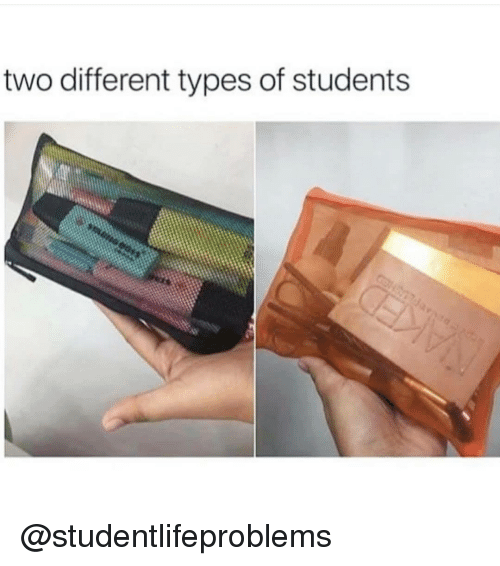 Different Types: two different types of students @studentlifeproblems