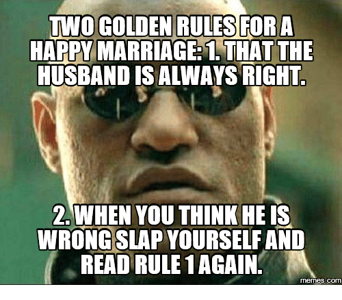 two golden rules for a happy marriage 1 that the 17708056 ✅ 25 best memes about golden rule meme golden rule memes