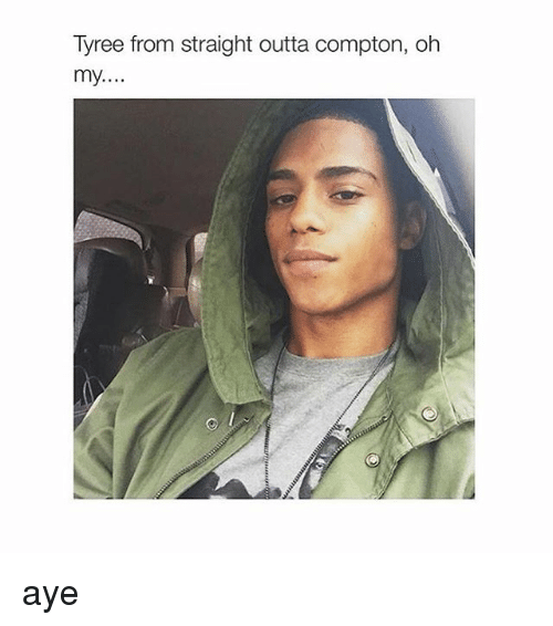 Straight Outta Compton: Tyree from straight outta compton, oh  my aye