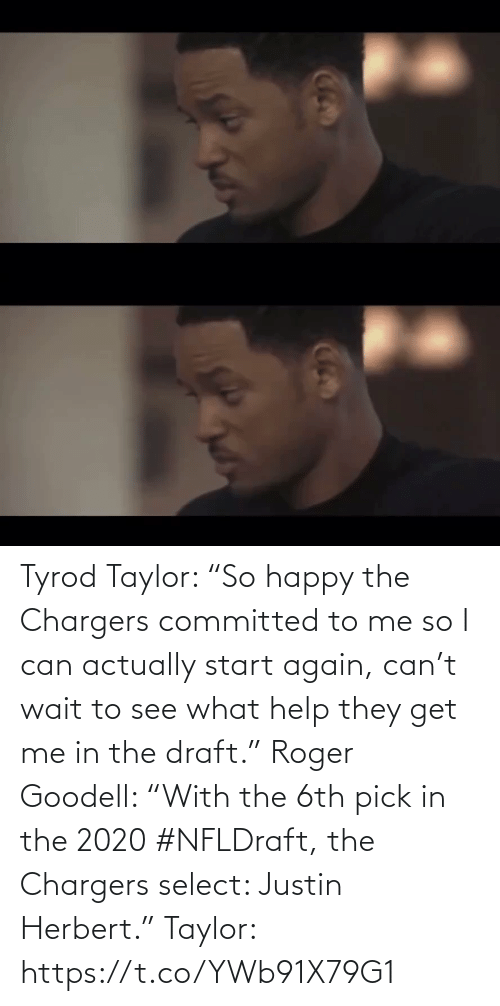 """Roger: Tyrod Taylor: """"So happy the Chargers committed to me so I can actually start again, can't wait to see what help they get me in the draft.""""  Roger Goodell: """"With the 6th pick in the 2020 #NFLDraft, the Chargers select: Justin Herbert.""""   Taylor: https://t.co/YWb91X79G1"""