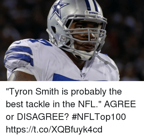 "Tyron: ""Tyron Smith is probably the best tackle in the NFL.""   AGREE or DISAGREE? #NFLTop100 https://t.co/XQBfuyk4cd"