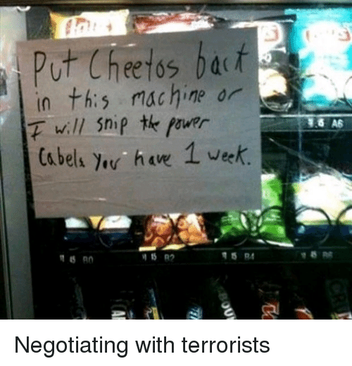 Cheetos, Machine, and Ÿ˜˜: u Cheetos ba  in th:s machine or  1.6 A6  Cabels y he 1 vek.  15 82 Negotiating with terrorists