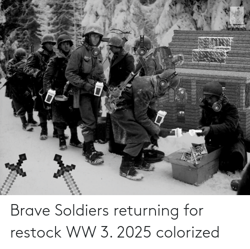Brave Soldiers: u/fluxcunt  GFUEL  BFUE Brave Soldiers returning for restock WW 3. 2025 colorized