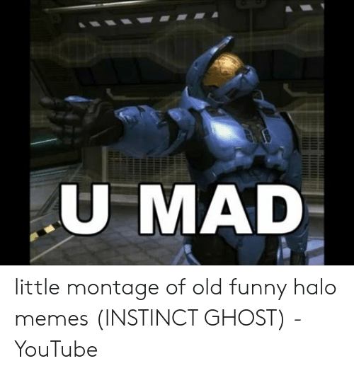 Funny, Halo, and Memes: U MAD little montage of old funny halo memes (INSTINCT GHOST) - YouTube