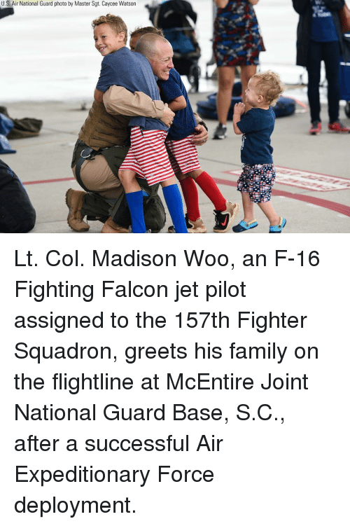Deployment: U.S. Air National Guard photo by Master Sgt. Caycee Watson Lt. Col. Madison Woo, an F-16 Fighting Falcon jet pilot assigned to the 157th Fighter Squadron, greets his family on the flightline at McEntire Joint National Guard Base, S.C., after a successful Air Expeditionary Force deployment.