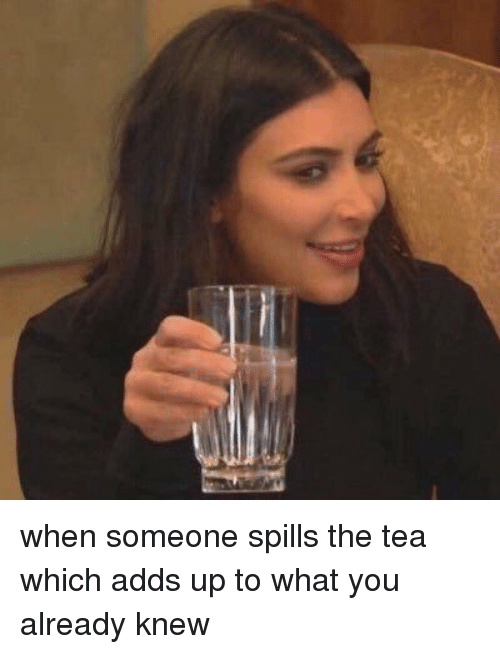Spilling The Tea