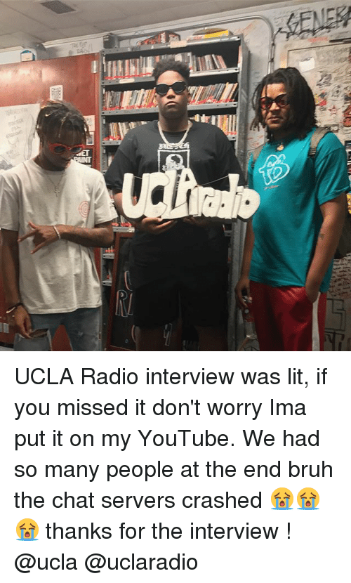 Bruh, Lit, and Memes: UCLA Radio interview was lit, if you missed it don't worry Ima put it on my YouTube. We had so many people at the end bruh the chat servers crashed 😭😭😭 thanks for the interview ! @ucla @uclaradio