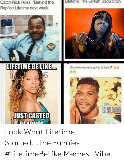 """Lifetimebelike: ufetime: The Erykah Badu Story  Catch Rick Ross: """"Behind the  Rap""""on Lifetime next week  Ginuwine movie is going to be LIT bh  100%、  JUST CASTED Look What Lifetime Started...The Funniest #LifetimeBeLike Memes 