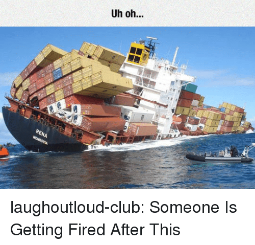 Club, Tumblr, and Blog: Uh oh...  RENA laughoutloud-club:  Someone Is Getting Fired After This