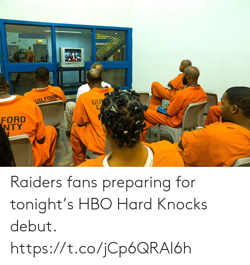 Hbo, Memes, and Ford: UILFORD  GU  CP  FORD  NTY  HAT Raiders fans preparing for tonight's HBO Hard Knocks debut. https://t.co/jCp6QRAl6h