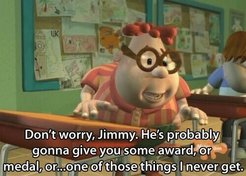Never, One, and You: UK  Don't worry, Jimmy. He's probably  gonna give you some award, or  medal, or...one of thosethings l never aet.