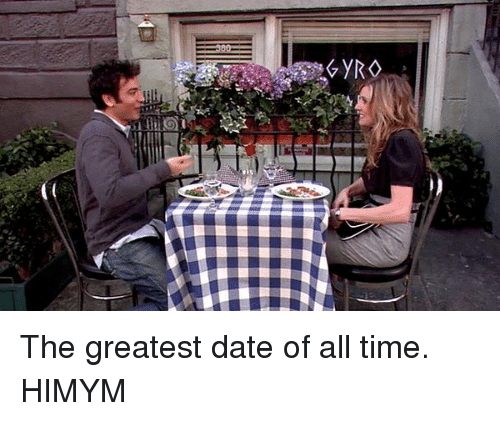 gyro: Uk  GYRO The greatest date of all time. HIMYM