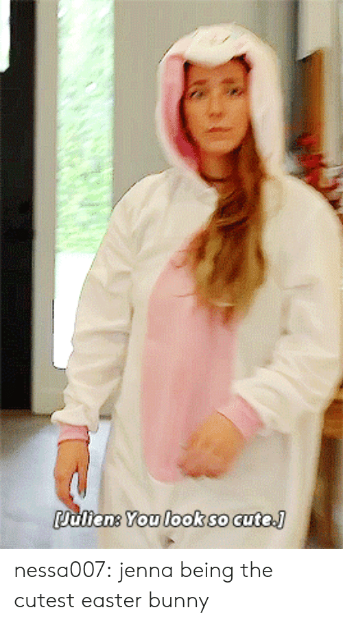 easter bunny: ulieng You lookso cute. nessa007:  jenna being the cutest easter bunny