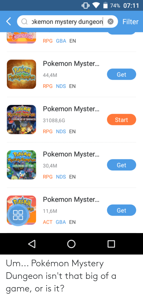 pokemon mystery dungeon: Um... Pokémon Mystery Dungeon isn't that big of a game, or is it?