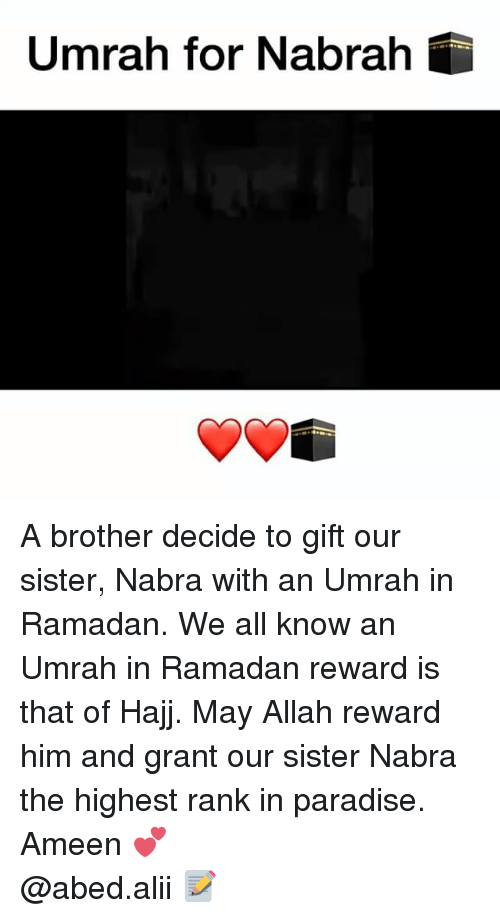 Ramadan: Umrah for Nabrah A brother decide to gift our sister, Nabra with an Umrah in Ramadan. We all know an Umrah in Ramadan reward is that of Hajj. May Allah reward him and grant our sister Nabra the highest rank in paradise. Ameen 💕 ▃▃▃▃▃▃▃▃▃▃▃▃▃▃▃▃▃▃▃▃ @abed.alii 📝