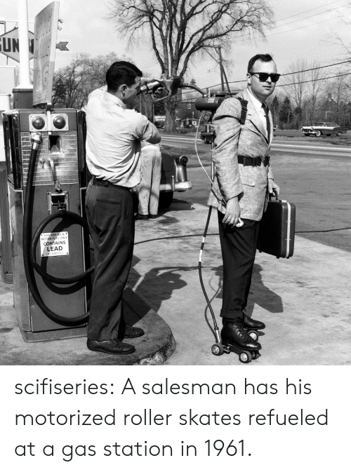 Motorized: UN  USE AS A  CONTAINS  LEAD scifiseries:  A salesman has his motorized roller skates refueled at a gas station in 1961.
