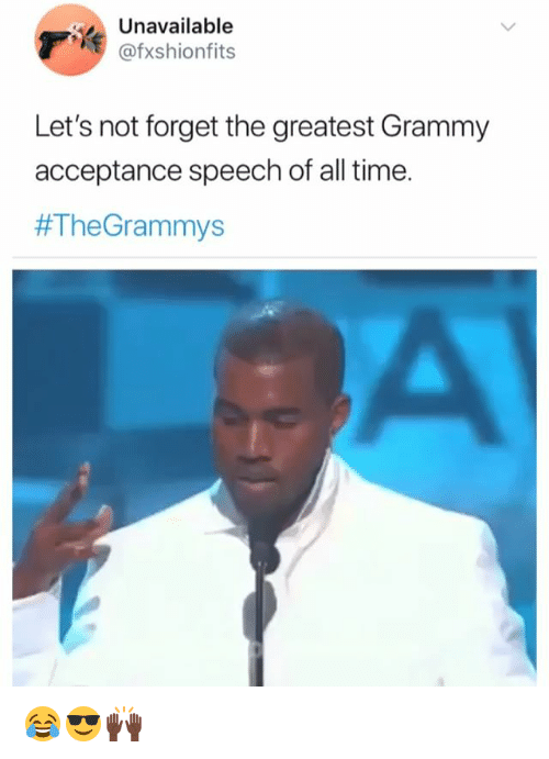 acceptance speech: Unavailable  @fxshionfits  Let's not forget the greatest Grammy  acceptance speech of all time.  😂😎🙌🏿